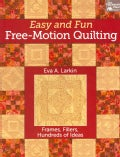 Easy and Fun Free-Motion Quilting: Frames, Fillers, Hundreds of Ideas (Paperback)