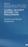 Global Security Beyond the Millennium: American and Russian Perspectives (Hardcover)