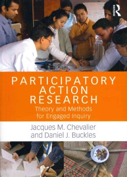 Participatory Action Research: Theory and methods for engaged inquiry (Paperback)