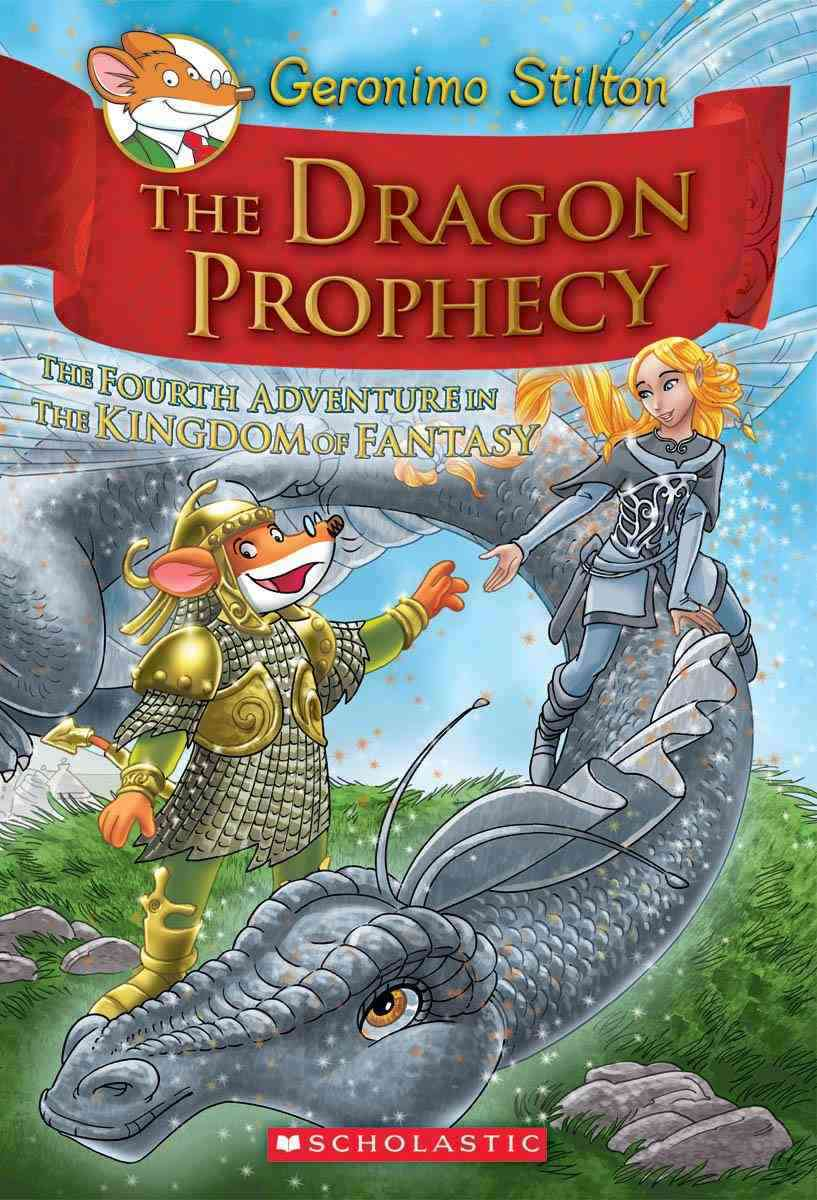 The Dragon Prophecy: The Fourth Adventure in the Kingdom of Fantasy (Hardcover)
