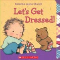 Let's Get Dressed! (Board book)