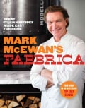 Mark McEwan's Fabbrica: Great Italian Recipes Made Easy for Home (Hardcover)