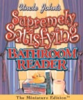 Uncles John's Supremely Satisfying Bathroom Reader (Hardcover)