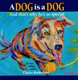 A Dog Is a Dog and That's Why He's So Special (Paperback)