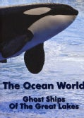 The Ocean World: Ghost Ships of The Great Lakes (DVD)