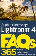 Adobe Photoshop Lightroom 4 FAQs: 365 of Your Lightroom 4 Questions Answered (Paperback)