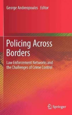 Policing Across Borders: Law Enforcement Cooperation for International Crime (Hardcover)