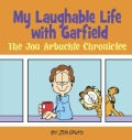 My Laughable Life With Garfield: The Jon Arbuckle Chronicles (Paperback)