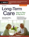 Long-Term Care: How to Plan and Pay for It (Paperback)