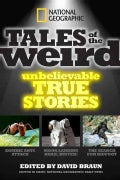 National Geographic Tales of the Weird: Unbelievable True Stories (Paperback)
