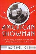 "American Showman: Samuel ""Roxy"" Rothafel and the Birth of the Entertainment Industry, 1908-1935 (Hardcover)"