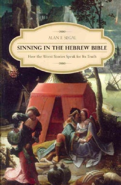 Sinning in the Hebrew Bible: How the Worst Stories Speak for Its Truth (Paperback)