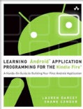 Learning Android Application Programming for the Kindle Fire: A Hands-on Guide to Building Your First Android App... (Paperback)