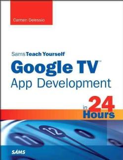 Sams Teach Yourself Google TV App Development in 24 Hours (Paperback)