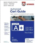 CompTIA A+ 220-801 and 220-802 Authorized Cert Guide