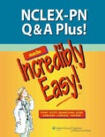 NCLEX-PN Q&A Plus! Made Incredibly Easy!: Over 3,000 Questions Plus Concise Content Review