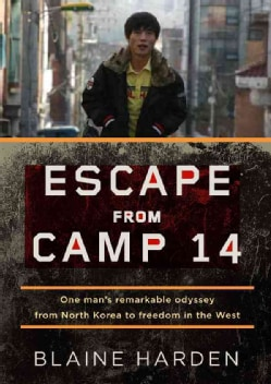 Escape from Camp 14: One Man's Remarkable Odyssey from North Korea to Freedom in the West (CD-Audio)