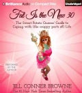 Fat Is the New 30: The Sweet Potato Queens' Guide to Coping with (the Crappy Parts of) Life (CD-Audio)