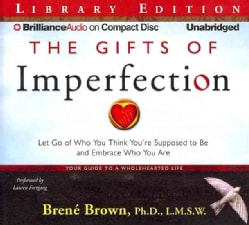 The Gifts of Imperfection: Let Go of Who You Think You're Supposed to Be and Embrace Who You Are: Library Edition (CD-Audio)