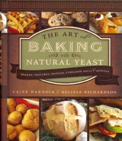 The Art of Baking With Natural Yeast: Breads, Pancakes, Waffles, Cinnamon Rolls, & Muffins (Spiral bound)