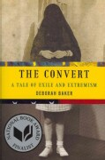 The Convert: A Tale of Exile and Extremism (Paperback)