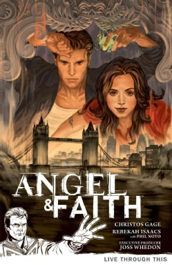 Angel & Faith 1: Live Through This (Paperback)