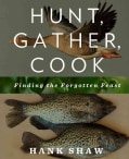 Hunt, Gather, Cook: Finding the Forgotten Feast (Paperback)