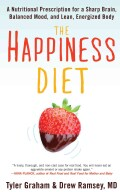 The Happiness Diet: A Nutritional Prescription for a Sharp Brain, Balanced Mood, and Lean, Energized Body (Paperback)