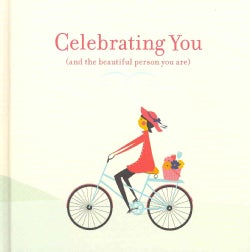 Celebrating You: (And the Beautiful Person You Are) (Hardcover)