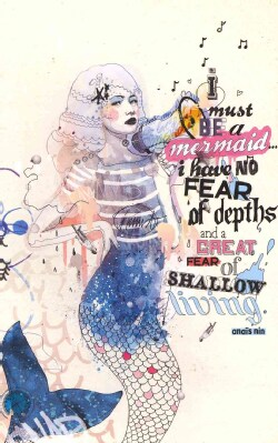 I Must Be a Mermaid... I Have No Fear of Depths and a Great Fear of Shallow Living (Notebook / blank book)