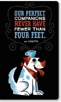 Our Perfect Companions Never Have Fewer Than Four Feet (Notebook / blank book)