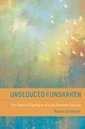 Unseduced and Unshaken: The Place of Dignity in a Young Woman's Choices (Paperback)