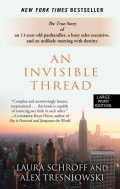 An Invisible Thread: The True Story of an 11-Year-Old Panhandler, A Busy Sales Executive, And An Unlikely Meeting... (Hardcover)