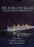 On a Sea of Glass: The Life & Loss of the RMS Titanic (Hardcover)