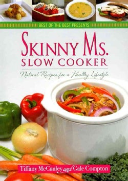Skinny Ms. Slow Cooker: Natural Recipes for a Healthy Lifestyle (Paperback)