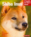Shiba Inus: Everything About Selection, Care, Nutrition, Behavior, and Training (Paperback)
