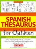Spanish Thesaurus for Children: Libro de Sinonimos y Antonimos / Book of Synonyms and Antonyms (Paperback)