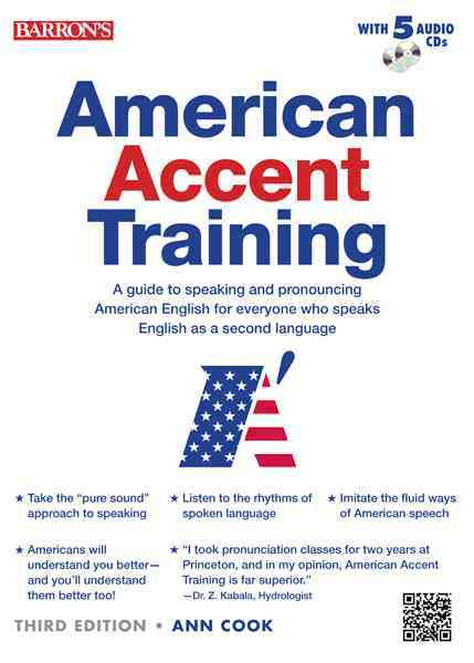 American Accent Training: A Guide to Speaking and Pronouncing American English for Everyone Who Speaks English As a Second La...