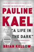 Pauline Kael: A Life in the Dark (Paperback)