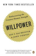 Willpower: Rediscovering the Greatest Human Strength (Paperback)