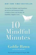 10 Mindful Minutes: Giving Our Children--And Ourselves--The Social and Emotional Skills to Reduce Stress and Anxi... (Paperback)