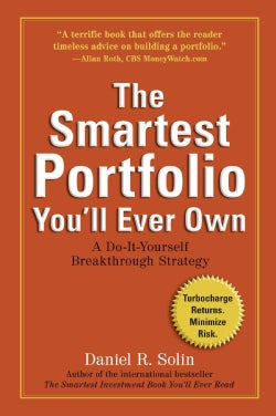 The Smartest Portfolio You'll Ever Own: A Do-It-Yourself Breakthrough Strategy (Paperback)