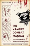 The Vampire Combat Manual: A Guide to Fighting the Bloodthirsty Undead (Paperback)