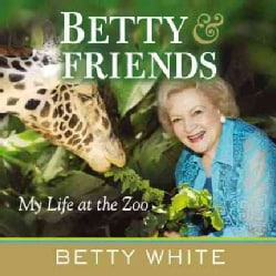 Betty & Friends: My Life at the Zoo (Paperback)