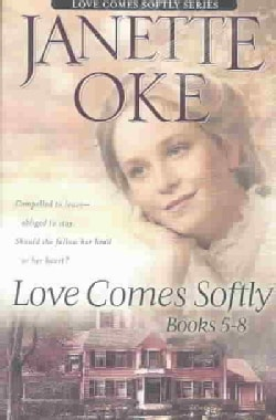 Love Comes Softly: Love Finds a Home/Love Takes Wing/Love's Unfolding Dream/Love's Unending Legacy (Paperback)