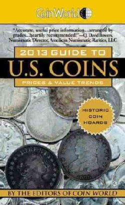 Coin World Guide to U.S. Coins 2013: Prices & Value Trends (Paperback)