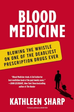 Blood Medicine: Blowing the Whistle on One of the Deadliest Prescription Drugs Ever (Paperback)