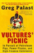Vultures' Picnic: In Pursuit of Petroleum Pigs, Power Pirates, and High-Finance Carnivores (Paperback)