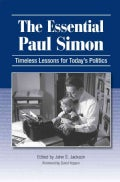 The Essential Paul Simon: Timeless Lessons for Today's Politics (Hardcover)