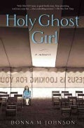 Holy Ghost Girl: A Memoir (Paperback)